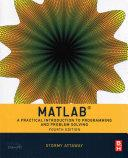 Matlab. A Practical Introduction to Programming and Problem Solving