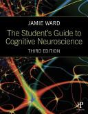 The Student's Guide to Cognitive Neuroscience, 3rd Edition