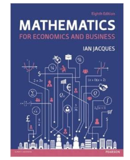 Mathematic for economics and business (8th edition)
