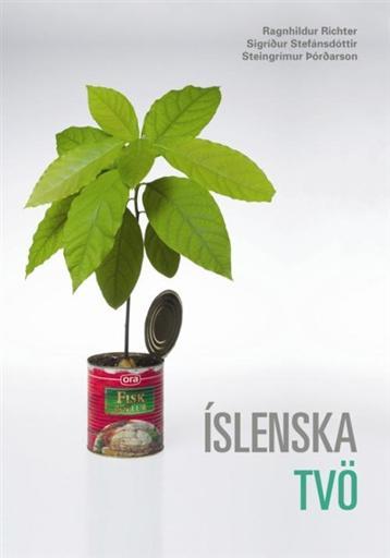 Íslenska tvö : kennslubók í íslensku fyrir framhaldsskóla